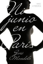 descargar epub Ni junio en París – Autor José Mondelo