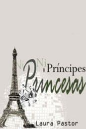 descargar epub Ni príncipes. Ni princesas – Autor Laura Pastor gratis