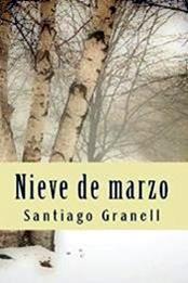 descargar epub Nieve de marzo – Autor Santiago Granell