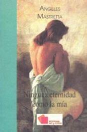 descargar epub Ninguna eternidad como la mía – Autor Ángeles Mastretta