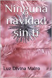 descargar epub Ninguna navidad sin ti – Autor Luz Divina Malro