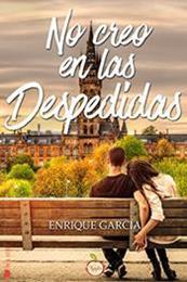 descargar epub No creo en las despedidas – Autor Enrique García Díaz