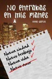 descargar epub No entrabas en mis planes – Autor Anna García Ribas