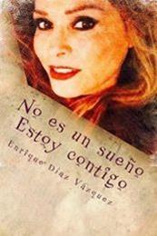 descargar epub No es un sueño. Estoy contigo – Autor Enrique Díaz Vázquez gratis