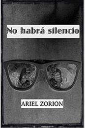descargar epub No habrá silencio – Autor Ariel Zorion gratis
