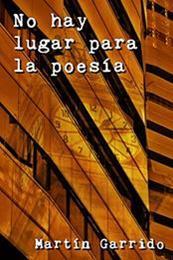 descargar epub No hay lugar para la poesía – Autor Martín Garrido