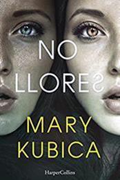 descargar epub No llores – Autor Mary Kubica