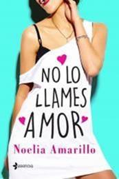 descargar epub No lo llames amor – Autor Noelia Amarillo gratis