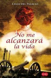 descargar epub No me alcanzara la vida – Autor Celia Del Palacio