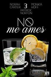descargar epub No me ames 3 – Autor Monika Hoff;Norah Carter;Patrick Norton gratis