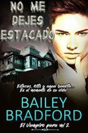 descargar epub No me dejes estacado – Autor Bailey Bradford gratis