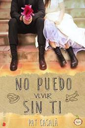 descargar epub No puedo vivir sin ti – Autor Pat Casalà gratis