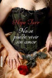 descargar epub No se puede vivir sin amor – Autor Hope Tarr