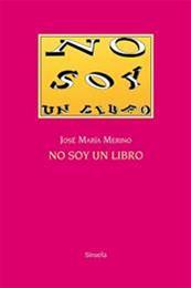 descargar epub No soy un libro – Autor José María Merino gratis