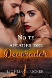 descargar epub No te apiades del devorador – Autor Lighling Tucker