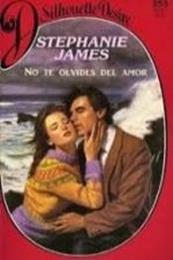 descargar epub No te olvides del amor – Autor Stephanie James