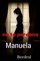 descargar epub No te perdono – Autor Manuela Berdeal