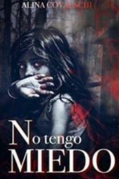 descargar epub No tengo miedo – Autor Alina Covalschi gratis