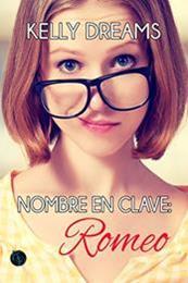 descargar epub Nombre en clave: Romeo – Autor Kelly Dreams gratis