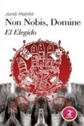 descargar epub Non Nobis Domine. El elegido – Autor Jordi Matilló