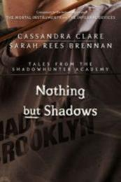descargar epub Nothing but Shadows – Autor Cassandra Clare;Sarah Rees Brennan