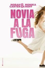 descargar epub Novia a la fuga – Autor Monika Hoff;Norah Carter