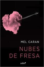 descargar epub Nubes de fresa – Autor Mel Caran