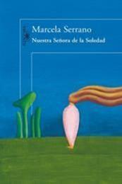descargar epub Nuestra señora de la soledad – Autor Marcela Serrano gratis
