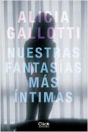 descargar epub Nuestras fantasías más íntimas – Autor Alicia Gallotti
