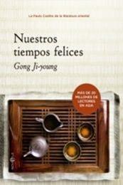 descargar epub Nuestros tiempos felices – Autor Gong Ji-young
