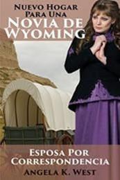 descargar epub Nuevo hogar para una novia de Wyoming – Autor Angela K. West gratis