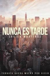 descargar epub Nunca es tarde – Autor Javier Martínez