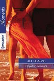 descargar epub Objetivo sensual – Autor Jill Shalvis gratis