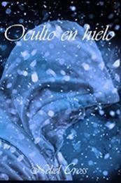 descargar epub Oculto en hielo – Autor Neliel Cross