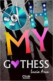 descargar epub Oh my Gothess – Autor Lucía Arca Sancho-Arroyo gratis