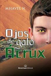 descargar epub Ojos de gato Ácrux – Autor Mhavel N.