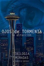 descargar epub Ojos de tormenta: La atracción – Autor Daniela Gesqui gratis