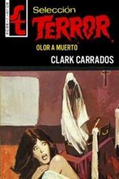 descargar epub Olor a muerto – Autor Clark Carrados