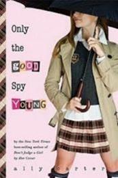 descargar epub Only the good spy young – Autor Ally Carter