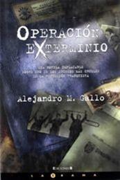 descargar epub Operación Exterminio – Autor Alejandro M. Gallo