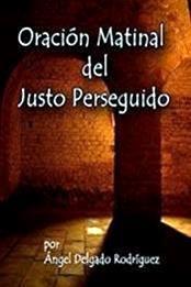 descargar epub Oración matinal del justo perseguido – Autor Ángel Delgado