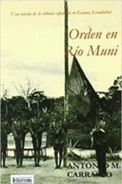 descargar epub Orden en río Muni – Autor Antonio M. Carrasco