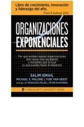 descargar epub Organizaciones Exponenciales – Autor Michael S. Malone;Salim Ismail;Yuri Van Geest gratis