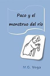 descargar epub Paco y el monstruo del río – Autor M.G. Vega
