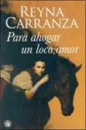 descargar epub Para ahogar un loco amor – Autor Reyna Carranza