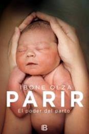 descargar epub Parir:El poder del parto – Autor Ibone Olza