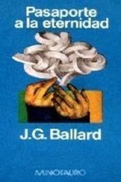 descargar epub Pasaporte a la eternidad – Autor J. G. Ballard gratis