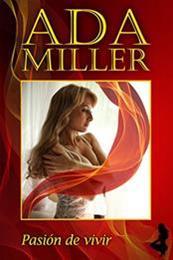 descargar epub Pasión  de vivir – Autor Ada Miller
