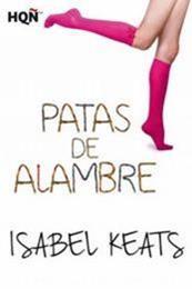 descargar epub Patas de alambre – Autor Isabel Keats gratis
