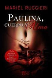 descargar epub Paulina, cuerpo y alma – Autor Mariel Ruggieri